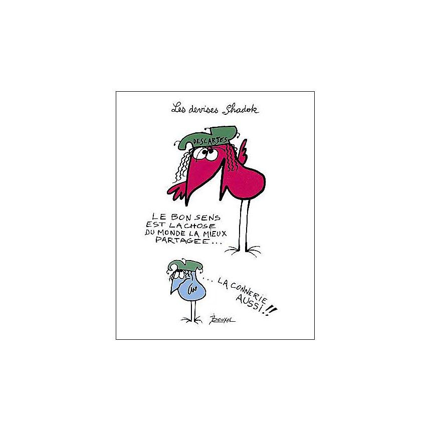 Le bon sens est la chose du monde la mieux partagée... , Jacques ROUXEL (1931-2004), affiche 24x30 cm