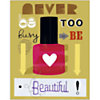 Never be too busy to be Beautiful!, Jessie FORD, affiche 24x30 cm