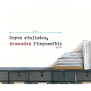 Sticker mural Soyez réalistes, demandez l'impossible