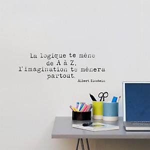 Sticker mural La logique te mène de A à Z, l'imagination te mènera partour. (Albert Einstein)