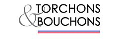 TORCHONS & BOUCHONS